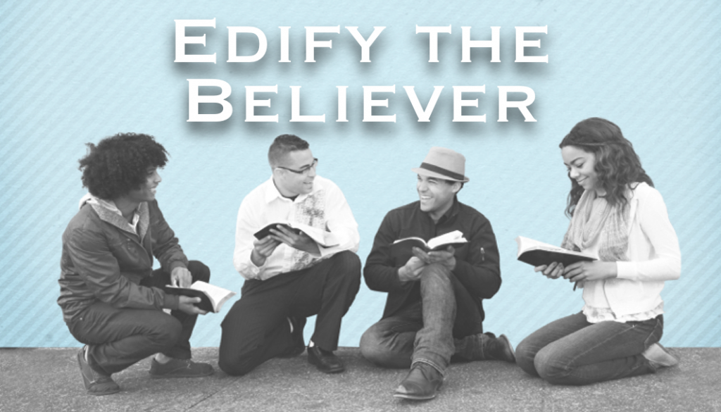 Edify the Believer
