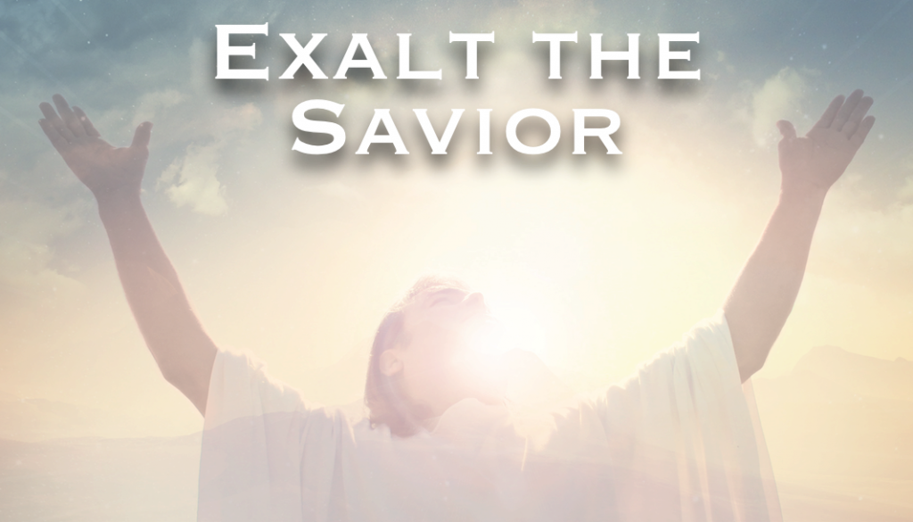 Exalt the savior